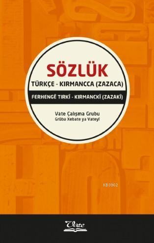 Türkçe - Kırmancca (Zazaca) Sözlük; Ferhenge Tırki  - Kırmancki (Zazaki)