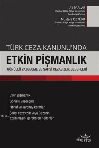 Türk Ceza Kanunu'nda Etkin Pişmanlık, Gönüllü Vazgeçme ve Şahsi Sebepleri; Etkin Pişmanlık, Gönüllü Vazgeçme, İstinaf ve Yargıtay Kararları, Şahsi Cezasızlık ve