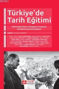 Türkiye'de Tarih Eğitimi Dönemler-Ders Kitapları-Yazarlar-Akademisyenler-Algılar