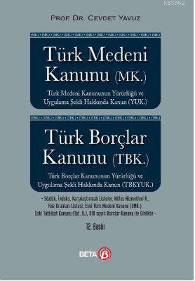 Türk Medeni Kanunu (MK.) Borçlar Kanunu (TBK.)