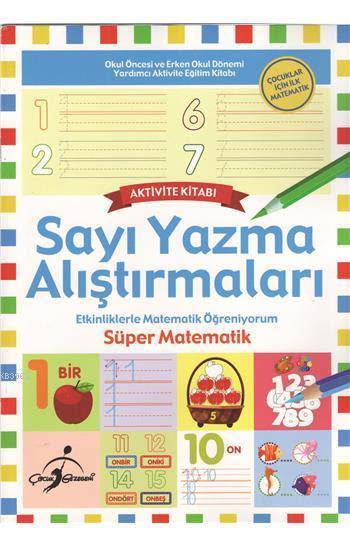 Sayı Yazma Alıştırmaları; Etkinliklerle Matematik Öğreniyorum - Süper Matematik