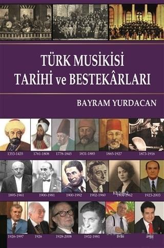 Türk Musikisi Tarihi ve Bestekarları