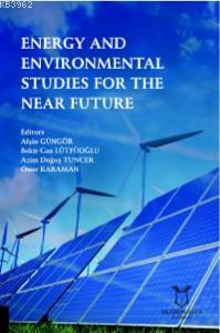 Energy and Environmental Studies For The Near Fature