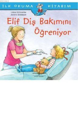 Elif Diş Bakımını Öğreniyor; İlk Okuma Kitabım