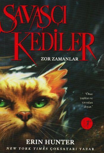 Savaşçı Kediler; Zor Zamanlar