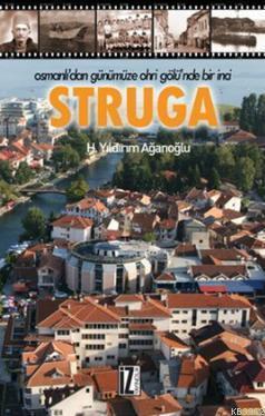 Struga; Osmanlı'dan Günümüze Ohri Gölü'nde Bir İnci