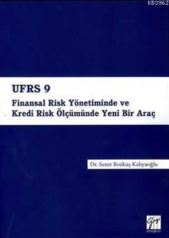 Ufrs 9 - Finansal Risk Yönetiminde ve Kredi Risk Ölçümünde Yeni Bir Araç