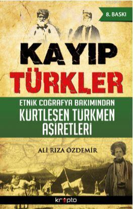 Kayıp Türkler; Etnik Coğrafya Bakımından Kürtleşen Türkmen Aşiretler
