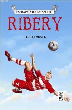 Ribery; Futbolun Devleri