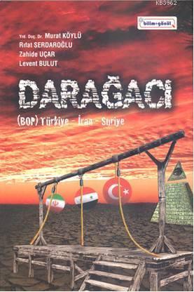 Darağacı; (BOP) Türkiye-İran- Suriye