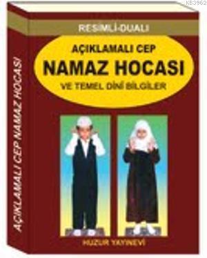 Açıklamalı Cep Namaz Hocası ve Temel Dini Bilgiler