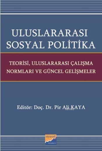 Uluslararası Sosyal Politika; Teorisi, Uluslararası Çalışma Normları ve Güncel Gelişmeler