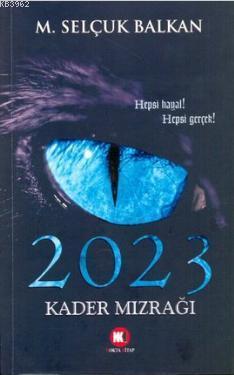 2023 Kader Mızrağı; Hepsi Hayal! Hepsi Gerçek!