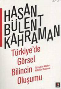Türkiye'de Görsel Bilincin Oluşumu; Türkiye'de Modern Kültürün Oluşumu 1