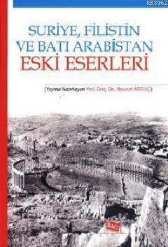 Suriye, Filistin ve Batı Arabistan Eski Eserleri