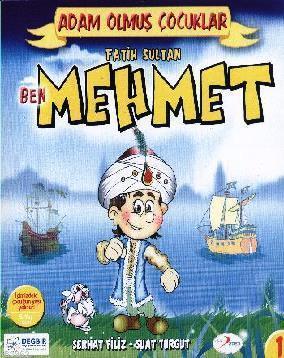 Ben Fatih Sultan Mehmet; Adam Olmuş Çocuklar Serisi 1
