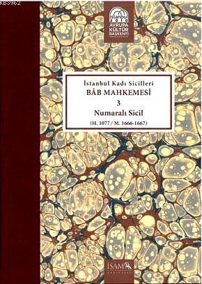İstanbul Kadı Sicilleri Bab Mahkemesi 3 Numaralı Sicil; H. 1077/ M.1666- 1667