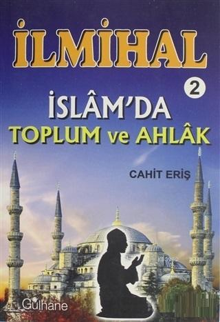 İlmihal 2 - İslam'da Toplum ve Ahlak