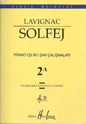 Lavignac Solfej 2A Piyano Eşlikli Şan Çalışmaları