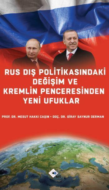 Rus Dış Politikasındaki Değişim Ve Kremlin Penceresinden Yeni Ufuklar