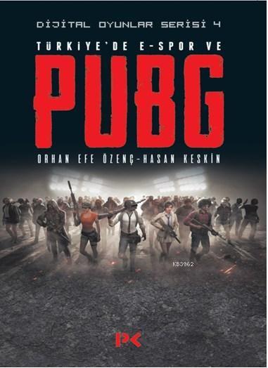 Dijital Oyunlar Serisi - 4; Türkiye'de E-Spor ve PUBG