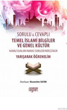 Temel İslami Bilgiler ve Genel Kültür; Sorulu ve Cevaplı