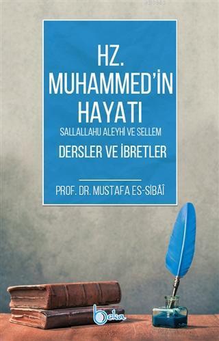 Hz. Muhammed (s.a.v) Hayatı Dersler ve İbretler