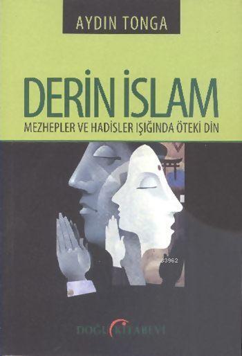 Derin İslam; Mezhepler ve Hadisler Işığında Öteki Din