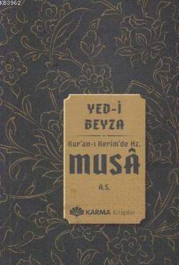 Yed-i Beyza Kuran-ı Kerimde Hz. Musa a.s.