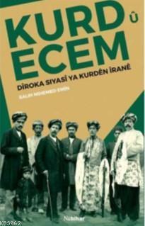Kurd ü Ecem; Diroka Siyasi Ya Kurden Irane