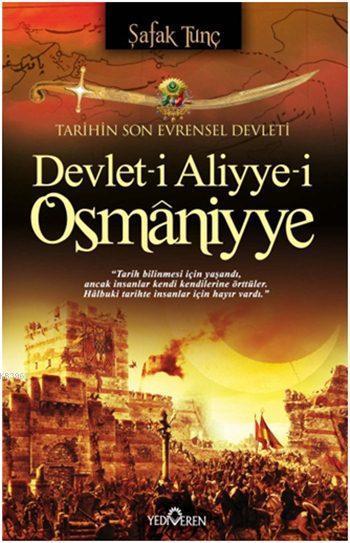 Devlet-i Aliyye-i Osmâniyye; Tarihin Son Evrensel Devleti
