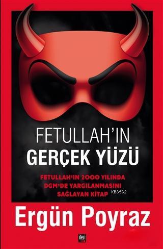 Fetullah'ın Gerçek Yüzü; Fetullah'ın 2000 Yılında DGM'de Yargılanmasını Sağlayan Kitap