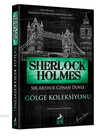 Sherlock Holmes - Gölge Koleksiyonu; Bütün Hikayeler 5