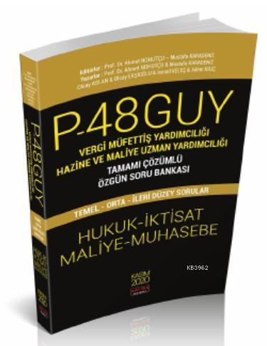 P48 GUY Vergi Müfettiş Yardımcılığı Hazine Ve Maliye Uzman Yardımcılığı; Tamamı Çözümlü Özgün Soru Bankası KPSS A Grubu ve Tüm Kurum Sınavları