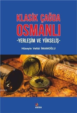 Klasik Çağda Osmanlı; Yerleşim ve Yükseliş