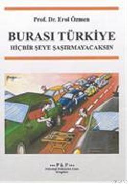 Burası Türkiye; Hiçbir Şeye Şaşırmayacaksın