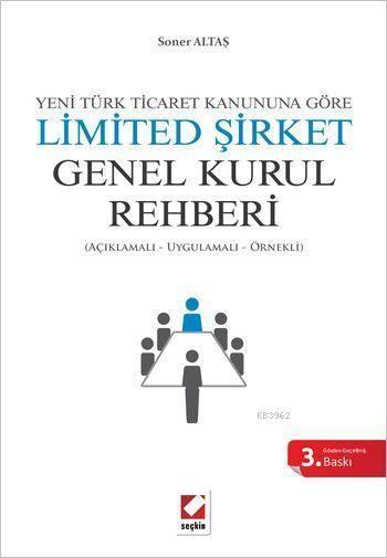 Limited Şirket Genel Kurul Rehberi; Açıklamalı, Uygulamalı, Örnekli
