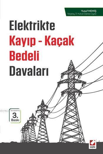 Elektrikte Kayıp - Kaçak Bedeli Davaları