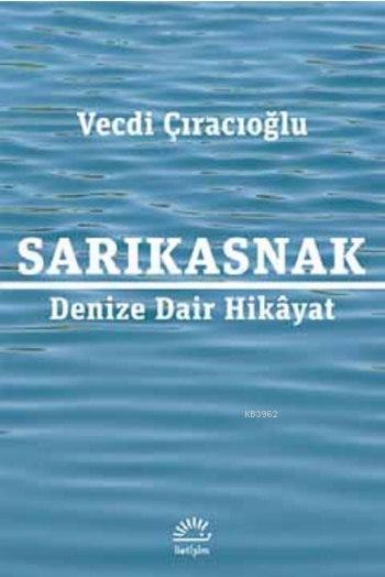 Sarıkasnak; Denize Dair Hikâyat
