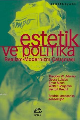Estetik ve Politika; Realizm-Modernizm Çatışması