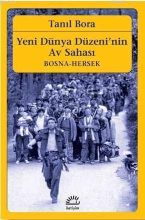 Yeni Dünya Düzeni'nin Av Sahası / Bosna-Hersek
