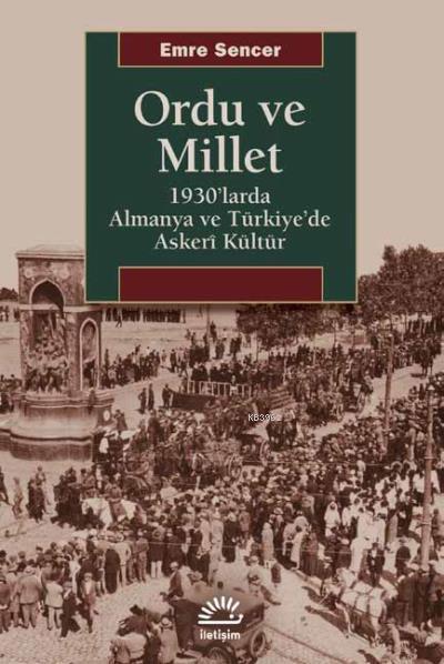Ordu ve Millet; 1930'larda Almanya ve Türkiye'de Askeri Kültür