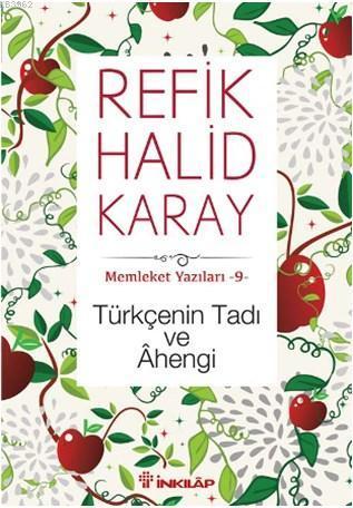 Türkçenin Tadı ve Ahengi; Memleket Yazıları 9