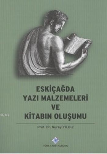 Eskiçağda Yazı Malzemeleri Ve Kitabın Oluşumu