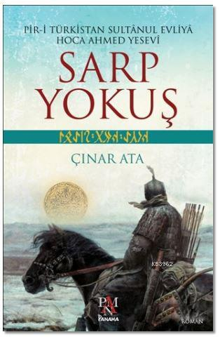 Sarp Yokuş; Pir-İ Türkistan Sultânul Evliyâ Hoca Ahmed Yesevî
