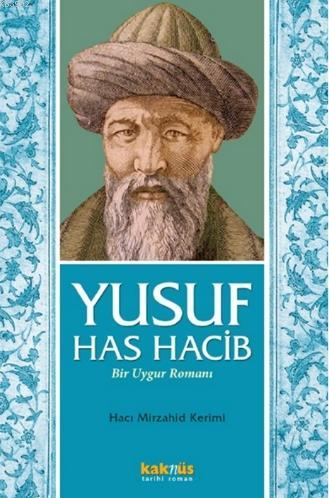 Yusuf Has Hacib; Bir Uygur Romanı