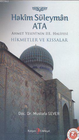 Hakim Süleyman Ata; Ahmet Yesevi'nin III. Halifesi-Hikmetler ve Kıssalar