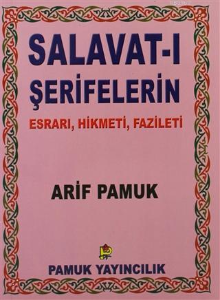 Salavat-ı Şerifelerin - Küçük Boy - Esrarı, Hikmeti, Fazileti; (Dua-028)