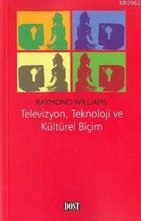 Televizyon Teknoloji ve Kültürel Biçim