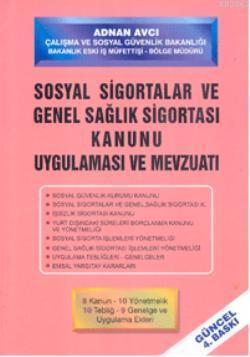 Sosyal Sigortalar ve Genel Sağlık Sigortası Kanunu; Uygulaması ve Mevzuatı